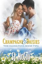 Champagne and Daisies ebook by SJ McCoy