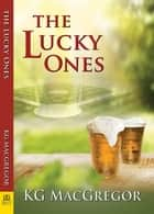 The Lucky Ones ebook by KG MacGregor