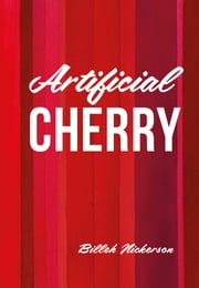 Artificial Cherry ebook by Billeh Nickerson