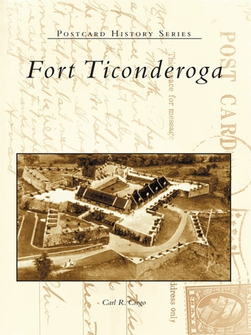Fort Ticonderoga ebook by Carl R. Crego
