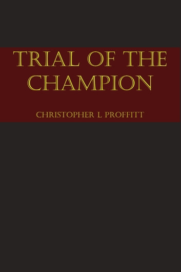 Trial Of The Champion Ebook By Christopher Proffitt 9781301724277