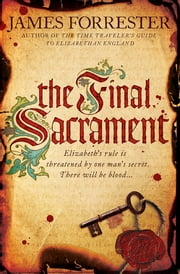 The Final Sacrament ebook by James Forrester,James Forrester