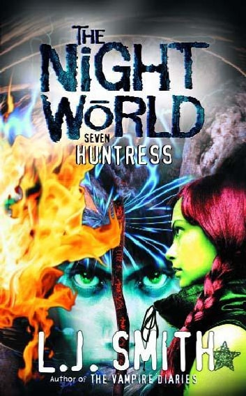 Night World: Huntress - Book 7 ebook by L.J. Smith
