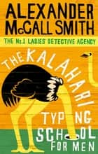 The Kalahari Typing School For Men ebook by Alexander McCall Smith