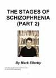 Stages of Schizophrenia, The (Part 2) ebook by Ellerby, M