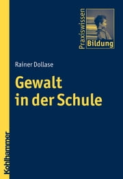 Gewalt in der Schule ebook by Rainer Dollase, Peter J. Brenner