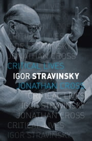 Igor Stravinsky ebook by Jonathan Cross
