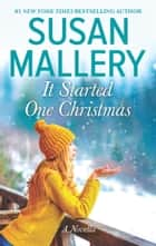 It Started One Christmas ekitaplar by Susan Mallery