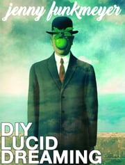 DIY Lucid Dreaming ebook by Jenny Funkmeyer