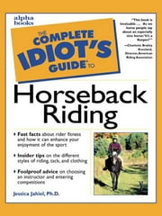 The Complete Idiot's Guide to Horseback Riding ebook by Jessica Jahiel