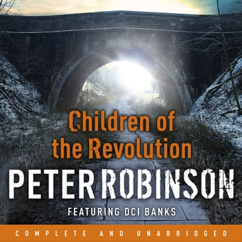 Children of the Revolution - DCI Banks 21 audiobook by Peter Robinson