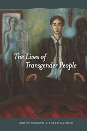 The Lives of Transgender People ebook by Brett Genny Beemyn,Susan R. Rankin
