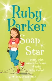 Ruby Parker: Soap Star ebook by Rowan Coleman