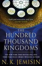 The Hundred Thousand Kingdoms - Book 1 of the Inheritance Trilogy ebook by N. K. Jemisin