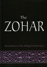 The Zohar: Annotations to the Ashlag Commentary - Annotations to the Ashlag Commentary ebook by Rav Michael Laitman