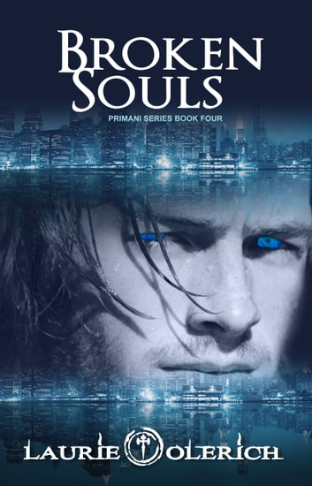 Broken Souls (Primani Series Book Four) ebook by Laurie Olerich