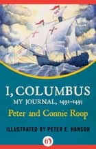 I, Columbus ebook by Peter Roop,Connie Roop,Peter E. Hanson
