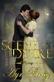 Scent of Desire ebook by Ayr Bray