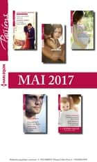 10 romans Passions + 1 gratuit (nº655 à 659 - Mai 2017) ebook by Collectif