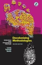 Decolonizing Methodologies ebook by Linda Tuhiwai Smith