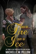 Lord of Fire, Lady of Ice ebook by Michelle M. Pillow