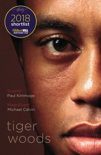 Tiger Woods - Shortlisted for the William Hill Sports Book of the Year 2018 ebook by Jeff Benedict,Armen Keteyian