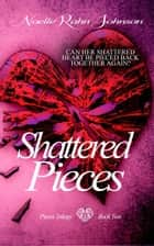 Shattered Pieces book 2 ebook by Noelle Rahn-Johnson