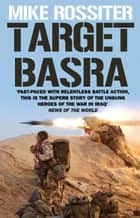 Target Basra ebook by Mike Rossiter