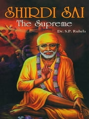 Shirdi Sai - The Supreme ebook by Dr. S.P. Ruhela