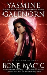 Bone Magic - An Otherworld Novel ebook by Yasmine Galenorn