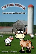 The Farm Animals Interactive Word Search Puzzles for Kids ebook by Shannon O'Marren