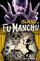 Fu-Manchu: The Island of Fu-Manchu ebook by Sax Rohmer
