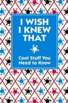 I Wish I Knew That ebook by Buster Books