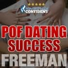 POF Dating Success: How to Stand out on Plenty of Fish audiobook by PUA Freeman