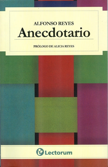 Anecdotario ebook by Alfonso Reyes