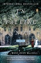 In Falling Snow - A Novel ebook by Mary-Rose MacColl