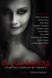 Blood Sisters - Vampire Stories By Women ebook by Paula Guran, Kelley Armstrong