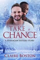 Take a Chance ebook by Claire Boston