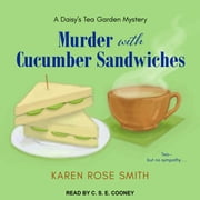 Murder with Cucumber Sandwiches audiobook by Karen Rose Smith