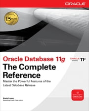 Oracle Database 11g The Complete Reference ebook by Kevin Loney