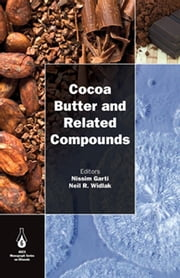 Cocoa Butter and Related Compounds ebook by Nissim Garti,Neil R. Widlak