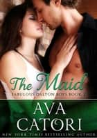 The Maid - The Fabulous Dalton Brothers, #2 ebook by Ava Catori