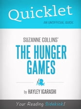 Quicklet on Suzanne Collins' The Hunger Games (CliffNotes-like Book Summary) ebook by Hayley Igarashi