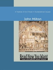 A Treatise Of Civil Power In Ecclesiastical Causes ebook by John Milton