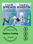 Options Trading: This book Includes Two Manuals: Credit Spreads and Trading Momentum ebook by Casey Boon
