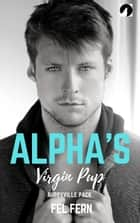 Alpha's Virgin Pup - Puppyville Pack, #2 ebook by