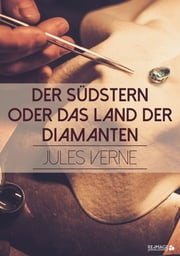 Der Südstern oder das Land der Diamanten ebook by Kobo.Web.Store.Products.Fields.ContributorFieldViewModel
