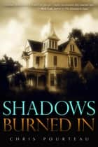 Shadows Burned In ebook by Chris Pourteau