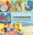 The Good-to-Go Cookbook ebook by Kathleen Cannata Hanna