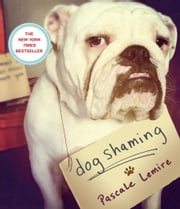 Dog Shaming ebook by Pascale Lemire